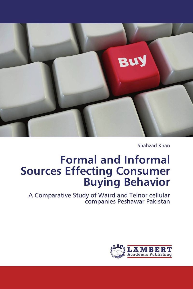 Formal and Informal Sources Effecting Consumer Buying Behavior eric holtzclaw v laddering unlocking the potential of consumer behavior