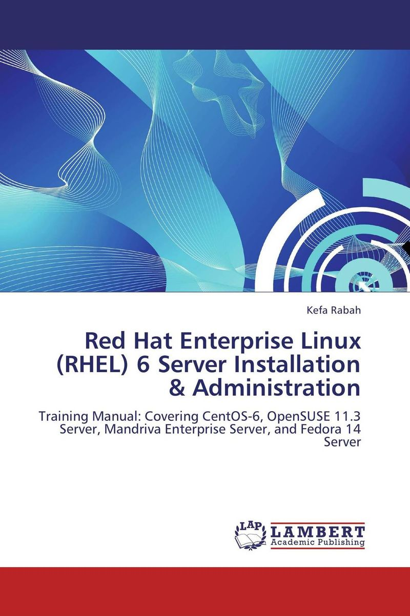 Red Hat Enterprise Linux (RHEL) 6 Server Installation & Administration bill mccarty learning red hat enterprise linux and fedora 2 cd rom