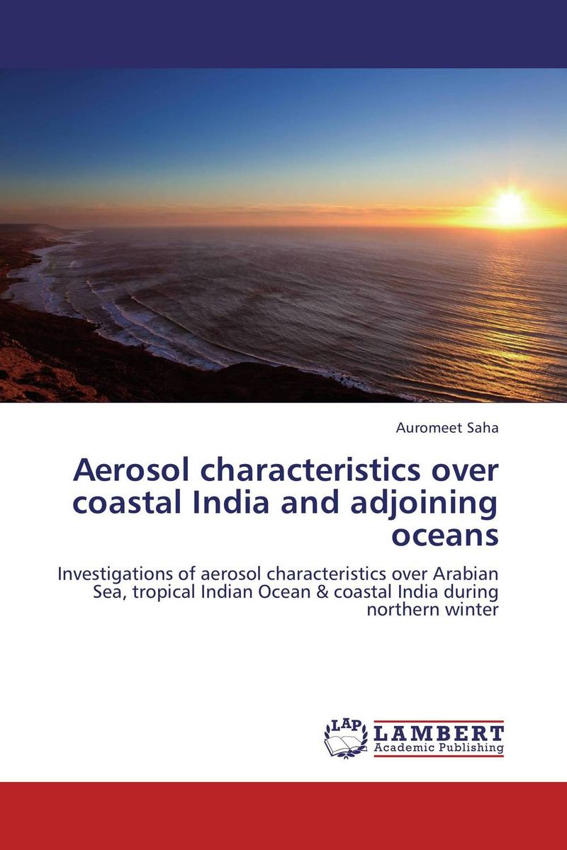 Aerosol characteristics over coastal India and adjoining oceans купить