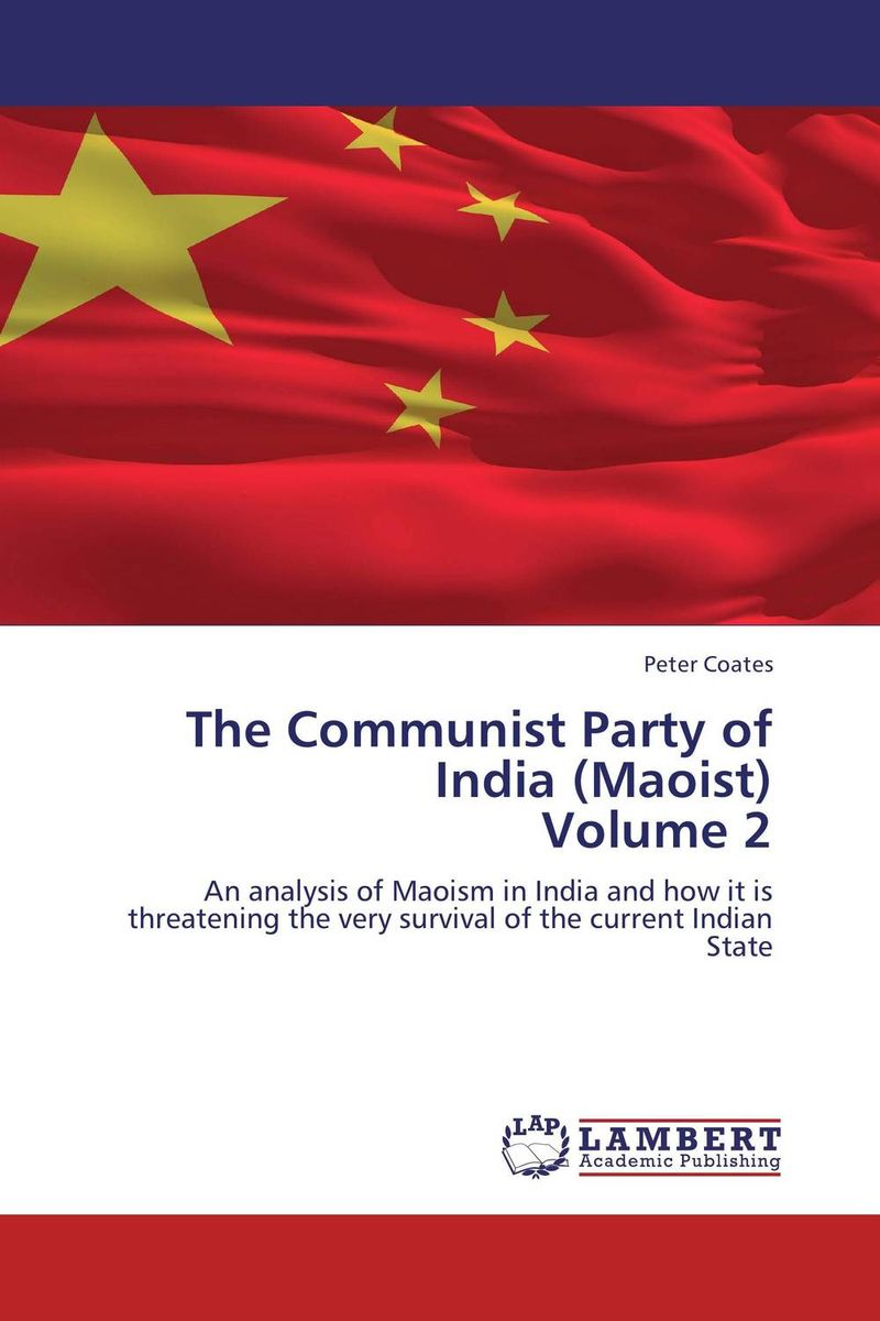 The Communist Party of India (Maoist)  Volume 2 peter coates the communist party of india maoist volume i