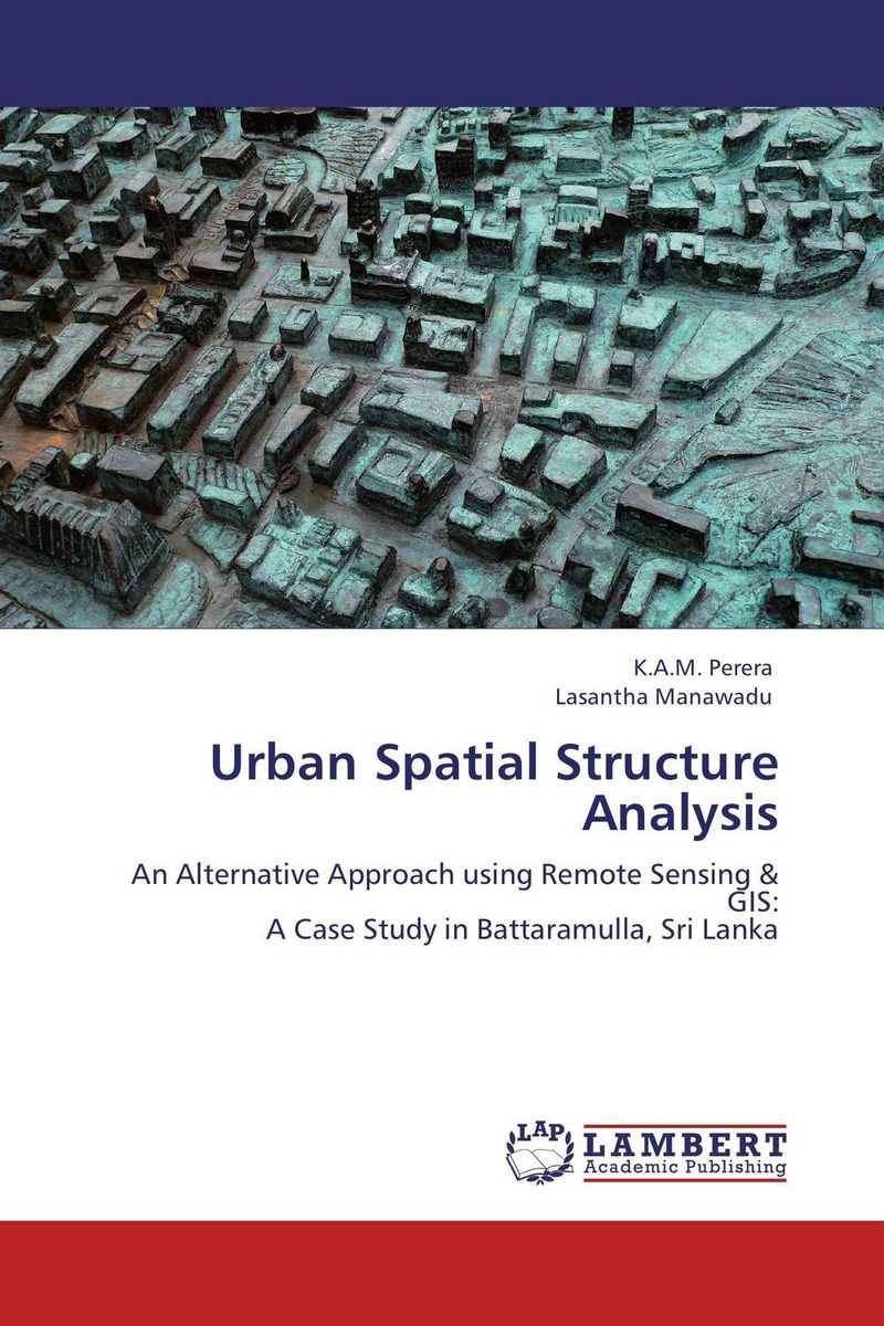 Urban Spatial Structure Analysis ozcan esmer information theory entropy and urban spatial structure