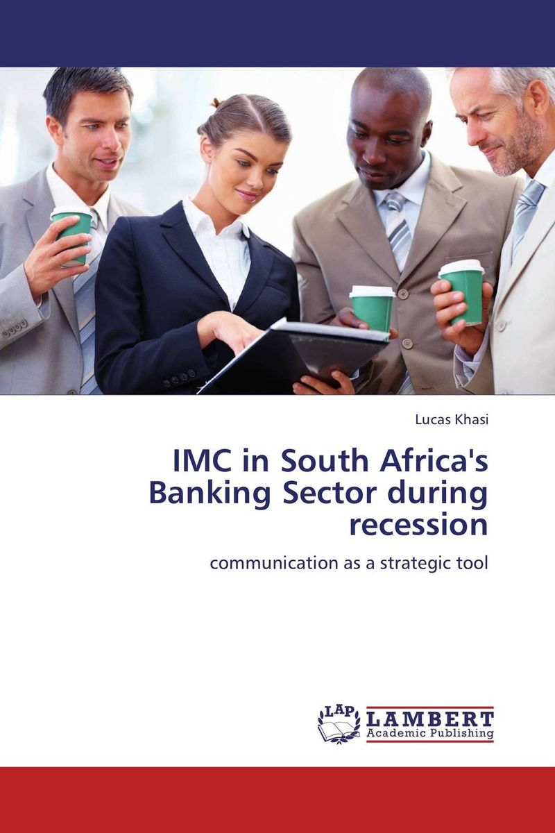 IMC in South Africa's Banking Sector during recession corporate real estate management in tanzania