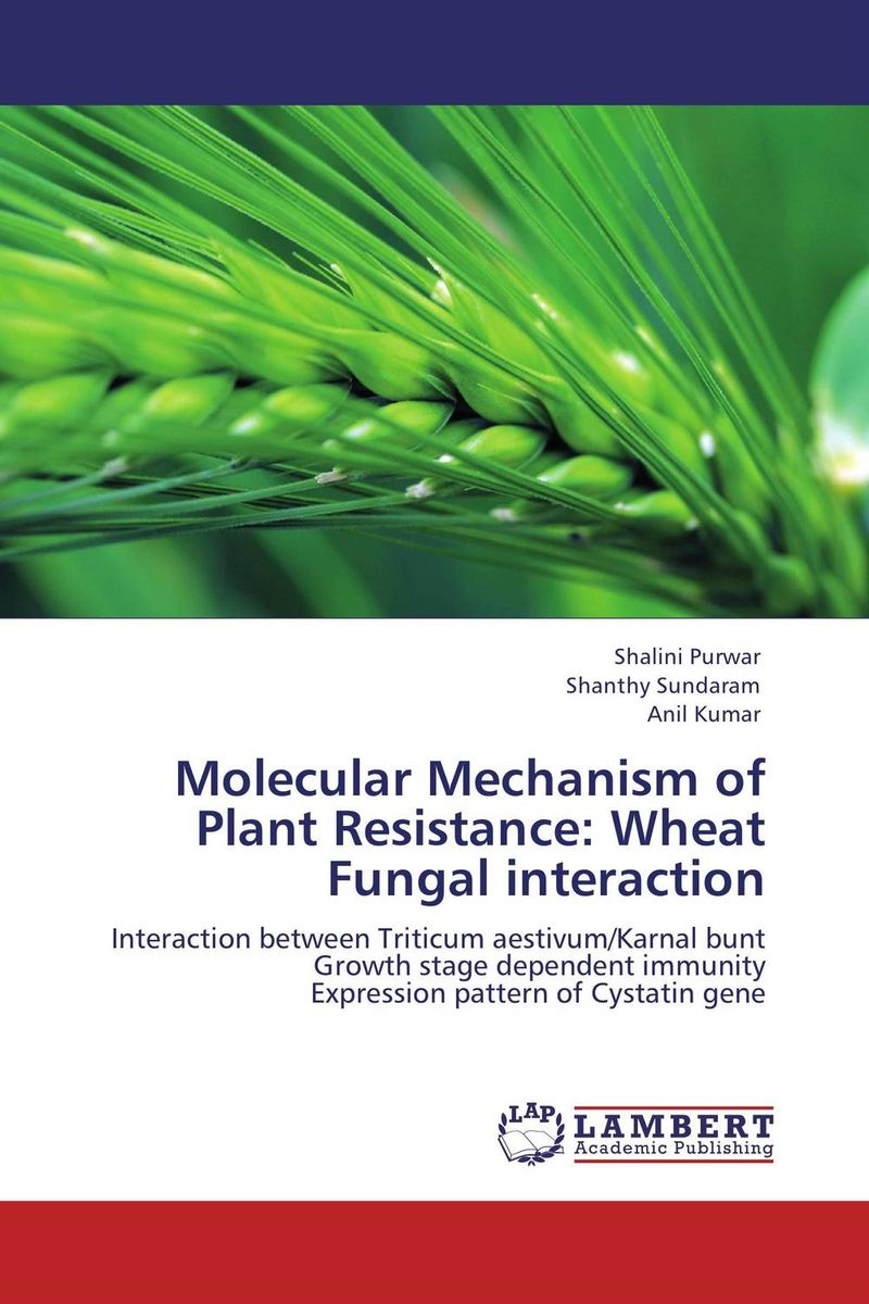 Molecular Mechanism of Plant Resistance: Wheat Fungal interaction vishal r patil and j g talati wheat molecular and biochemical characterization