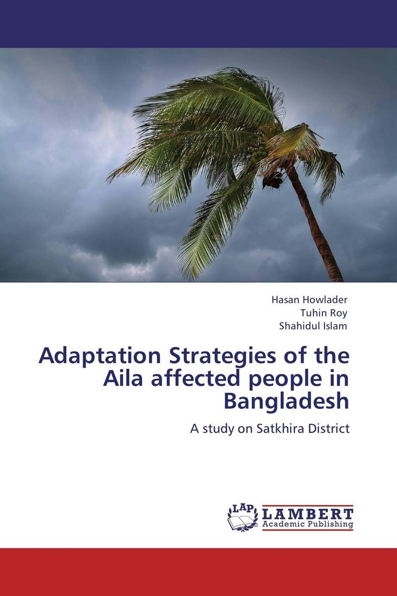 Adaptation Strategies of the Aila affected people in  Bangladesh holland adaptation in natural