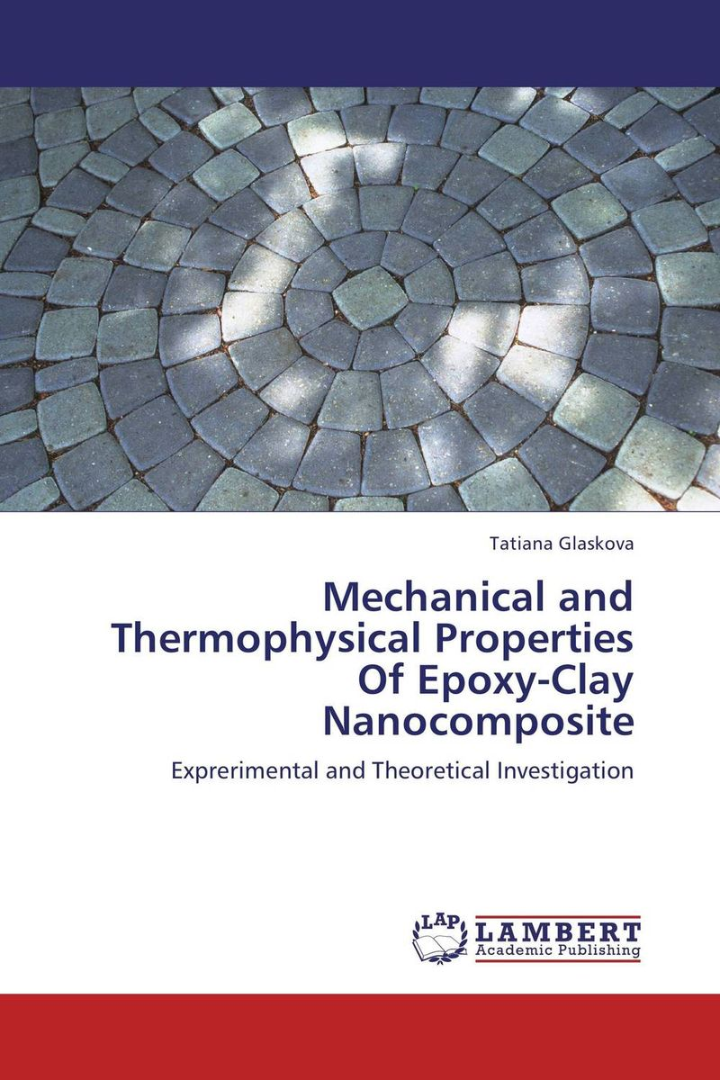 Mechanical and Thermophysical Properties Of Epoxy-Clay Nanocomposite gbasouzor austin ikechukwu and atanmo philip n properties of bamboo influence of volume fraction and fibre length