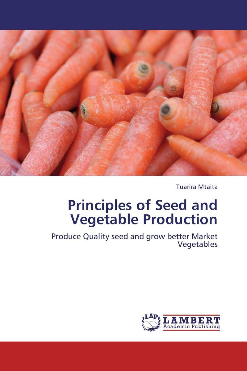Principles of Seed and Vegetable Production seed dormancy and germination