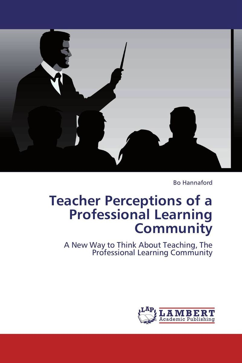 Teacher Perceptions of a Professional Learning Community teachers as team leaders in a professional learning community