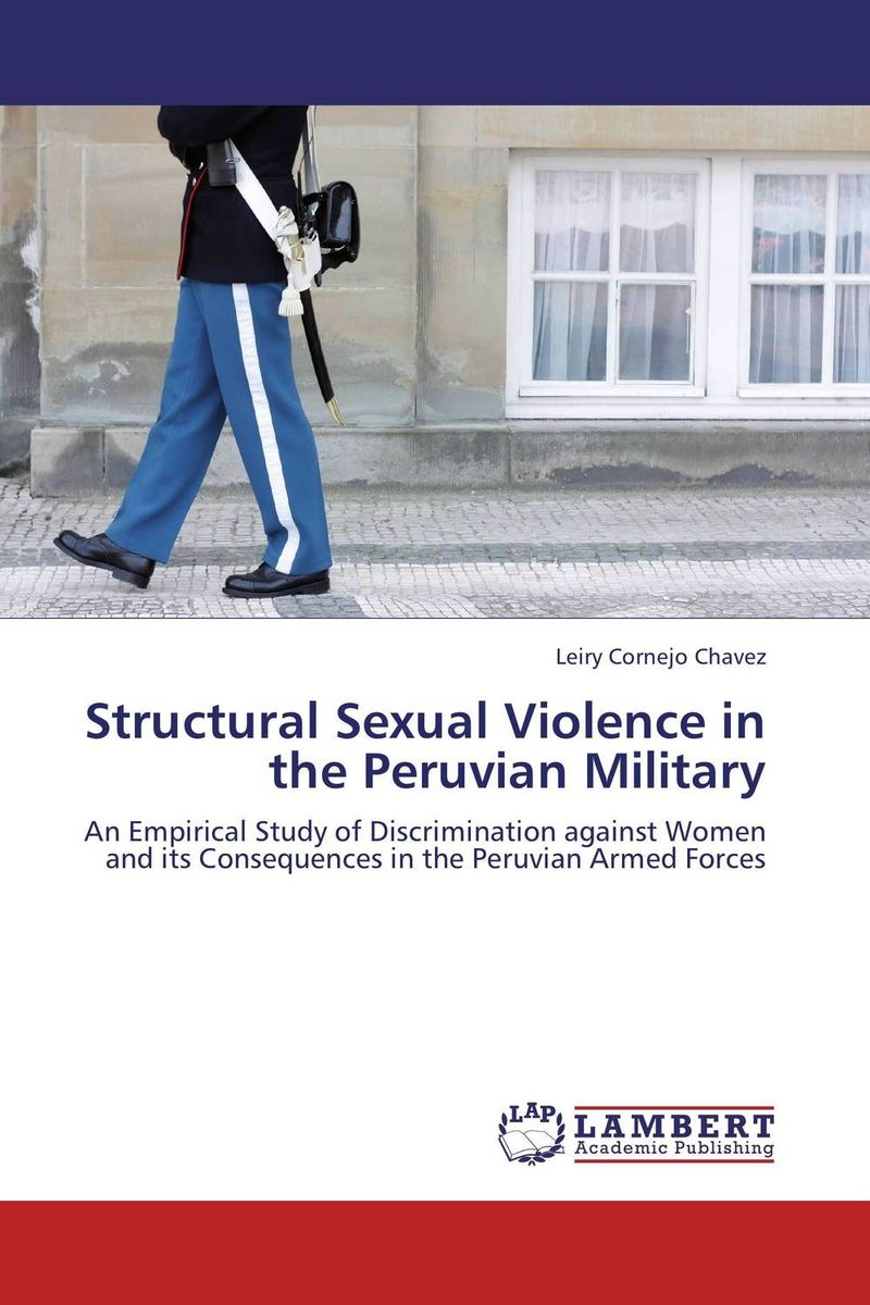 Structural Sexual Violence in the Peruvian Military against the grain