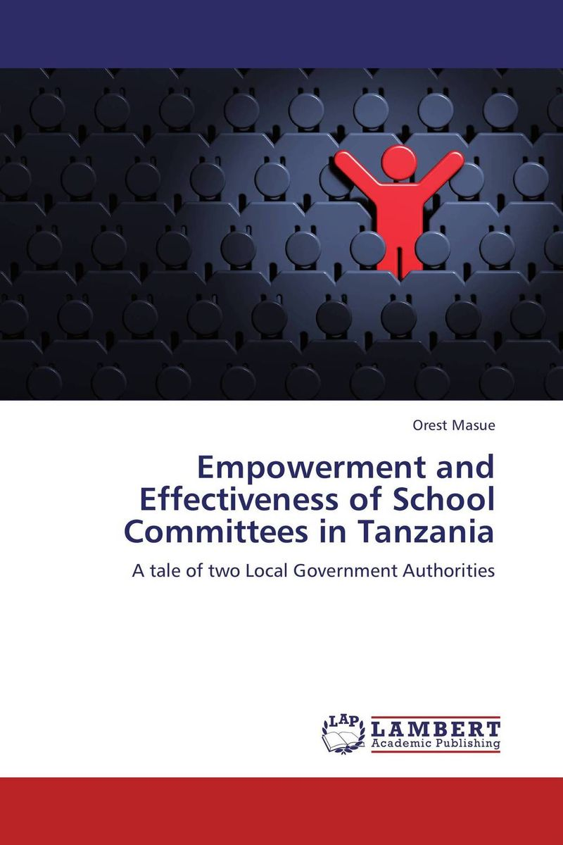 Empowerment and Effectiveness of School Committees in Tanzania eu committees
