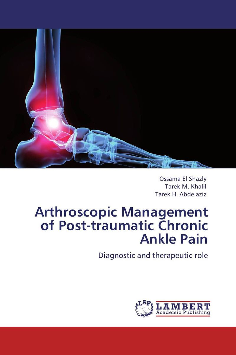Arthroscopic Management of Post-traumatic Chronic Ankle Pain post operative pain management