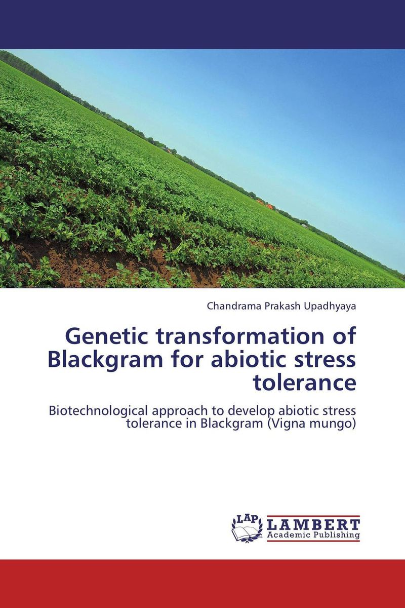 Genetic transformation of Blackgram for abiotic stress tolerance mohd mazid and taqi ahmed khan interaction between auxin and vigna radiata l under cadmium stress