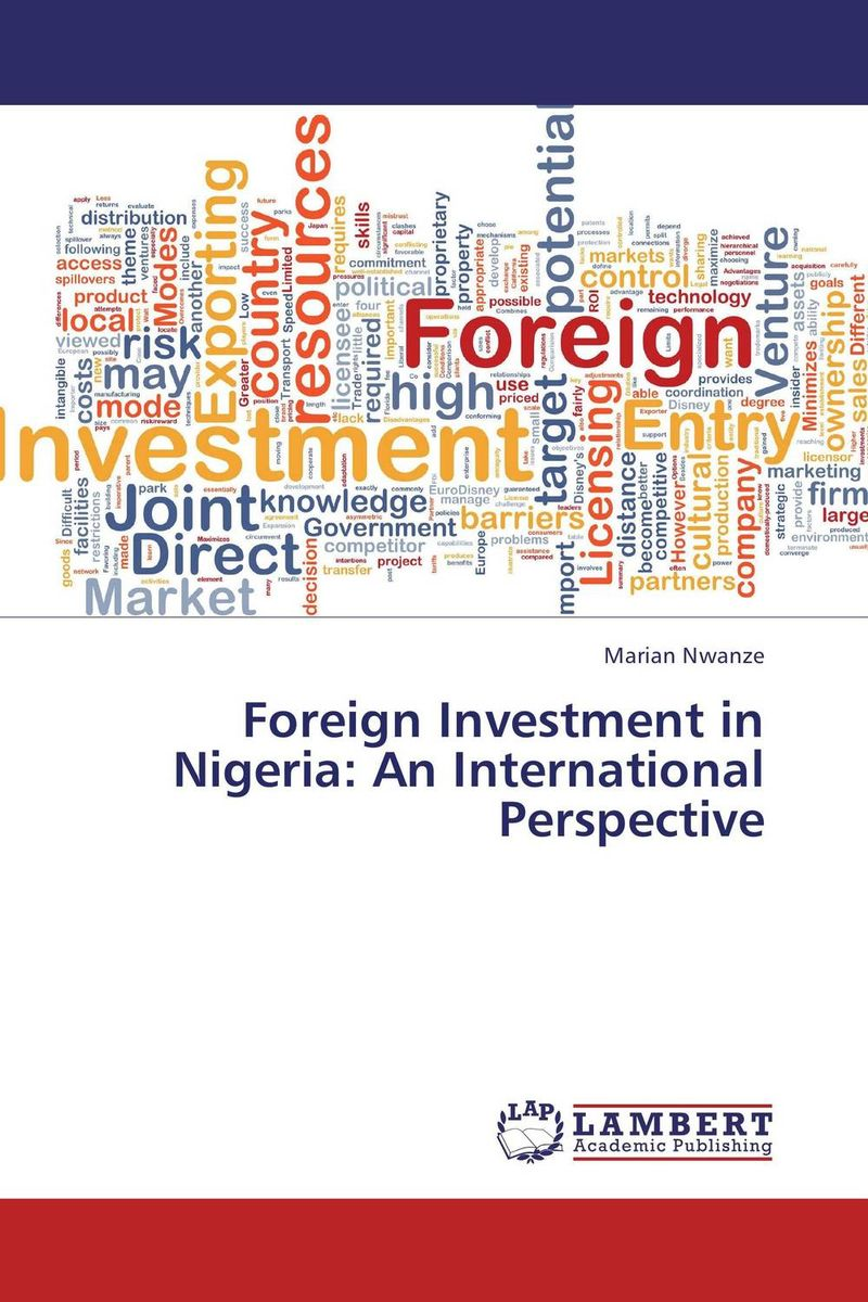 Foreign Investment in Nigeria: An International Perspective chinese outward investment and the state the oli paradigm perspective