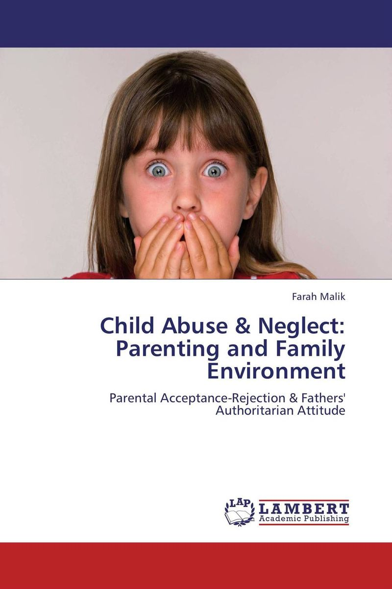 Child Abuse & Neglect:  Parenting and Family Environment jeb myers evidence in child abuse and neglect