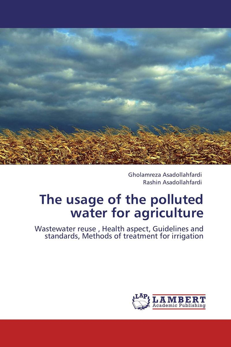 The usage of the polluted water for agriculture recycle and reuse of waste water for a railway station