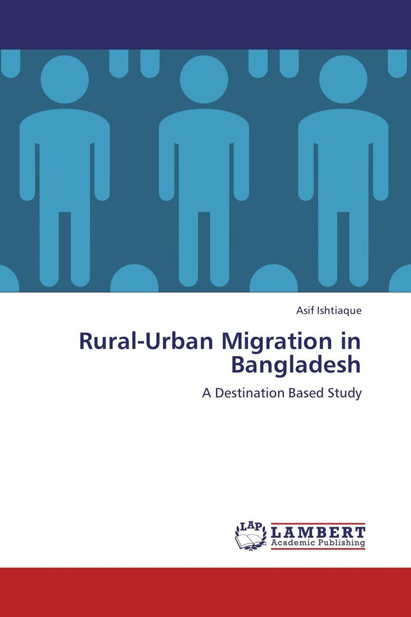 Rural-Urban Migration in Bangladesh migration and well being an exploratory study of delhi's slums