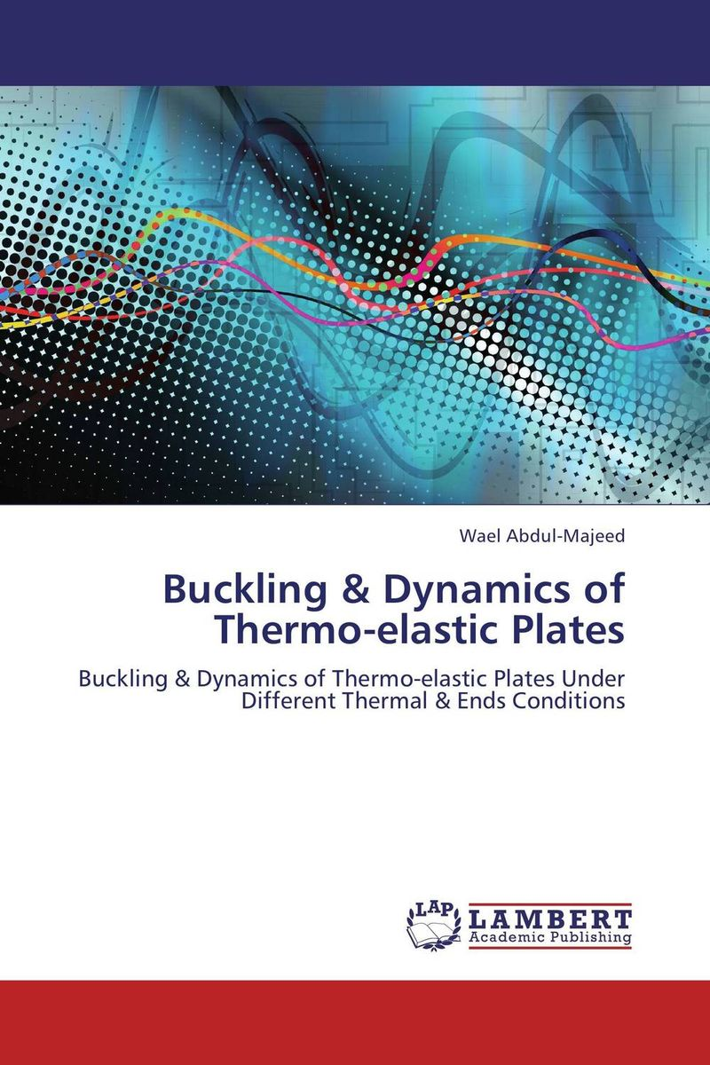 Buckling & Dynamics   of Thermo-elastic Plates anupam khanna effect of thermal gradient on vibrations of tapered plates