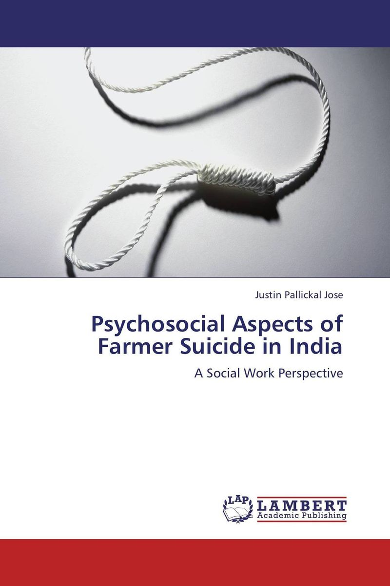 Psychosocial Aspects of Farmer Suicide in India the health gap