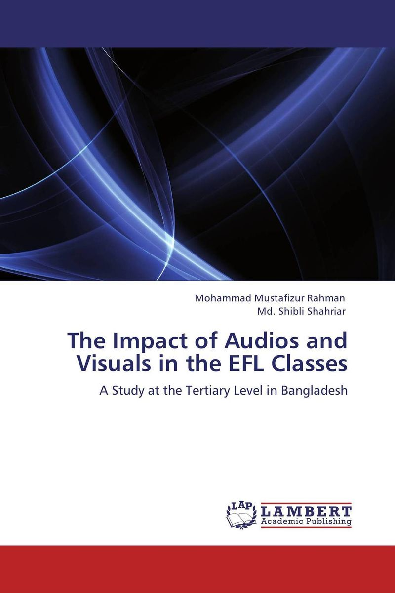 The Impact of Audios and Visuals in the EFL Classes english language at secondary education in bangladesh