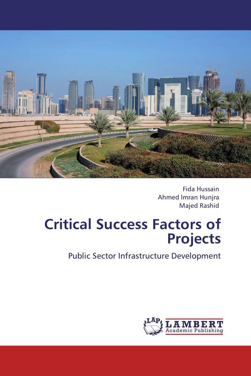 Critical Success Factors of Projects david keane the art of deliberate success the 10 behaviours of successful people