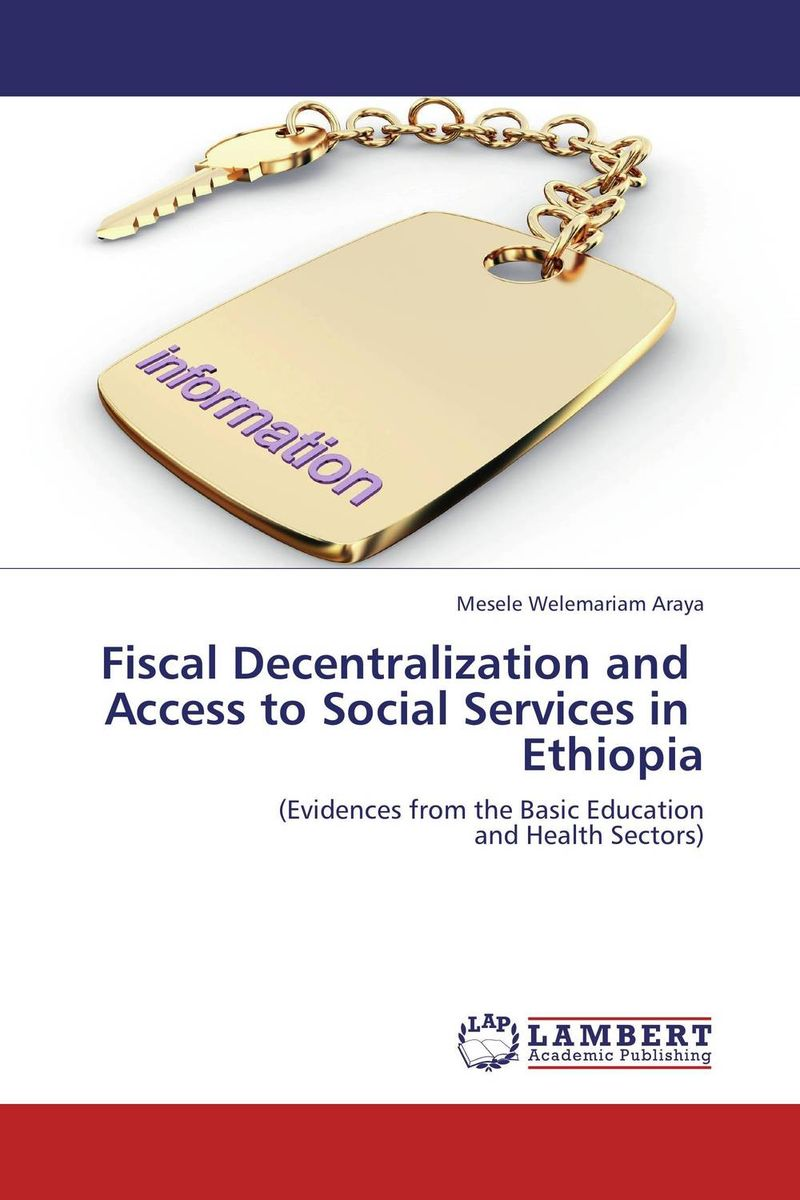 Fiscal Decentralization and   Access to Social Services in   Ethiopia paolo mauro chipping away at public debt sources of failure and keys to success in fiscal adjustment
