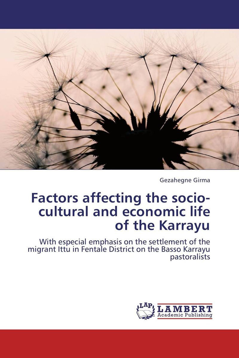 Factors affecting the socio-cultural and economic life of the Karrayu  david butali namasaka factors influencing deviant socio cultural practices among adolescents
