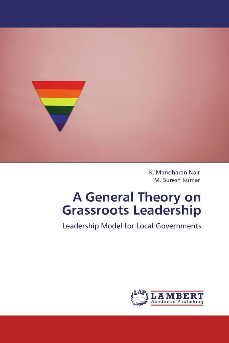 A General Theory on Grassroots Leadership the paradox of power a transforming view of leadership