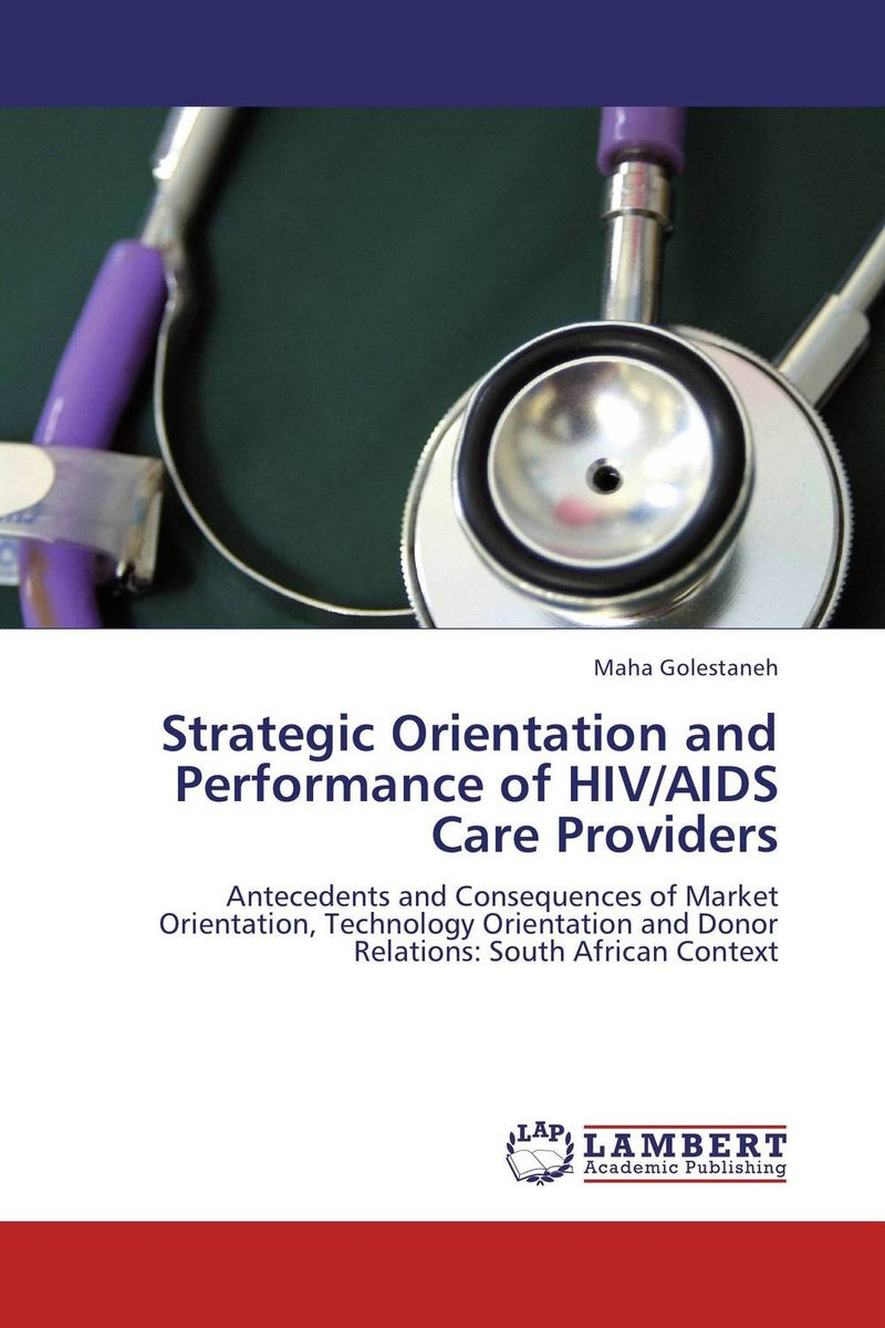 Strategic Orientation and Performance of HIV/AIDS Care Providers john abbink b alternative assets and strategic allocation rethinking the institutional approach