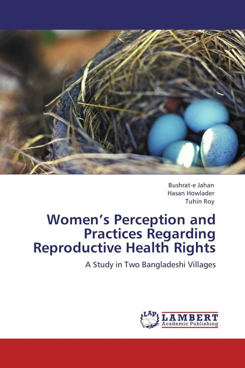 Women's Perception and Practices Regarding Reproductive Health Rights nasrin zahan reproductive health and women s issues