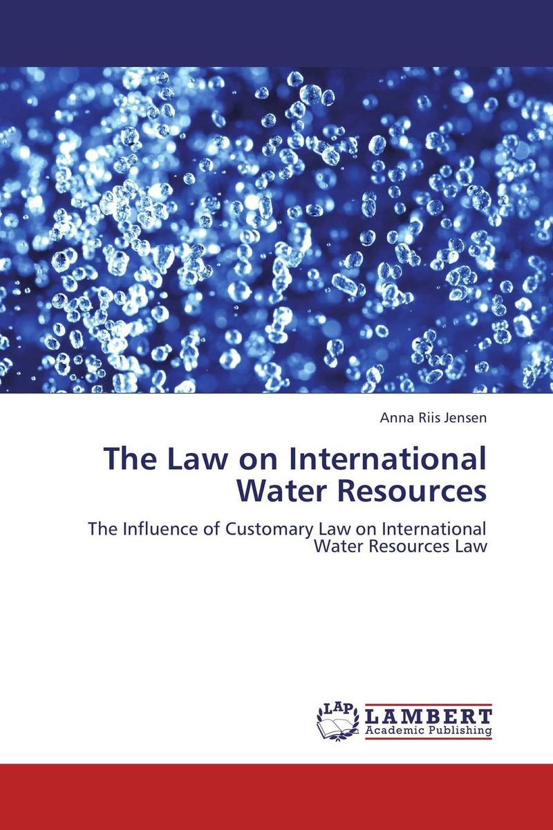 The Law on International Water Resources sergio pena neira international law and genetic resources
