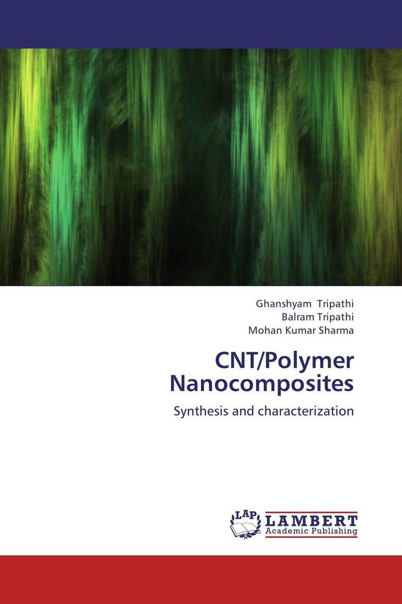 CNT/Polymer Nanocomposites rakesh kumar khandal geetha seshadri and gunjan suri novel nanocomposites for optical applications
