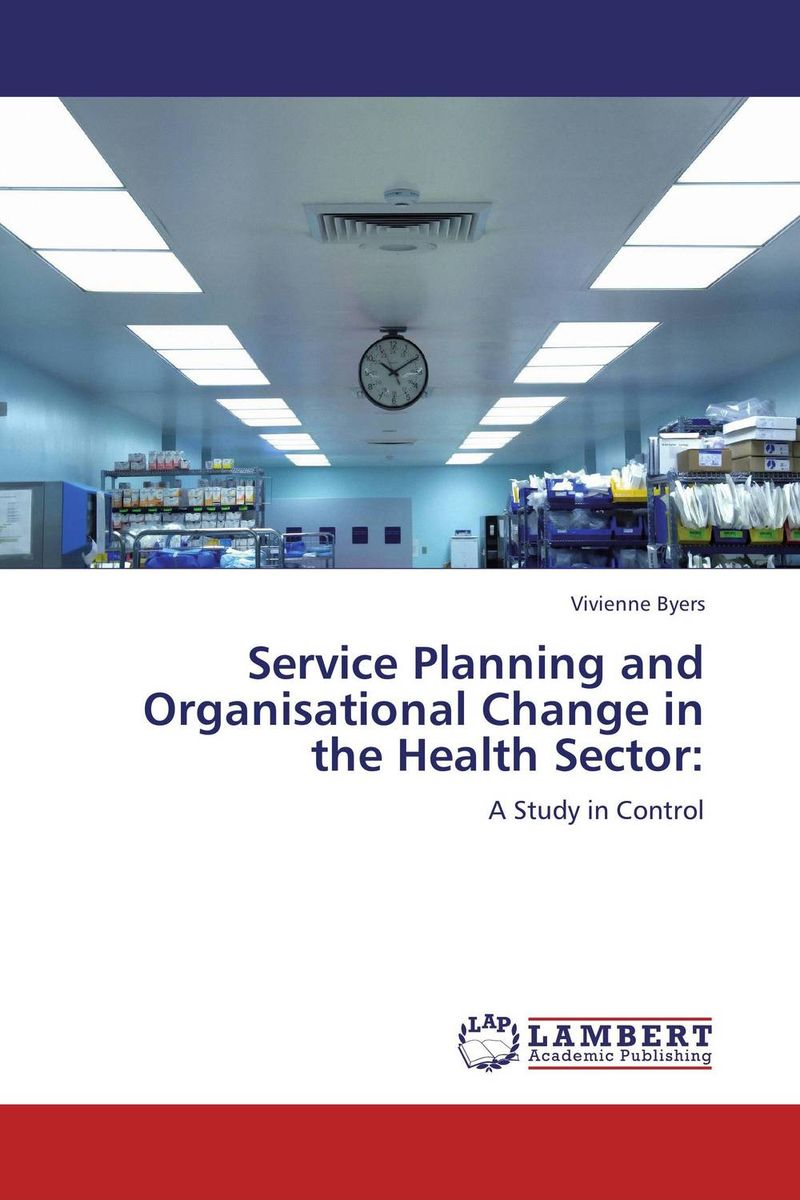 Service Planning and Organisational Change in the Health Sector: implementation of strategic plans