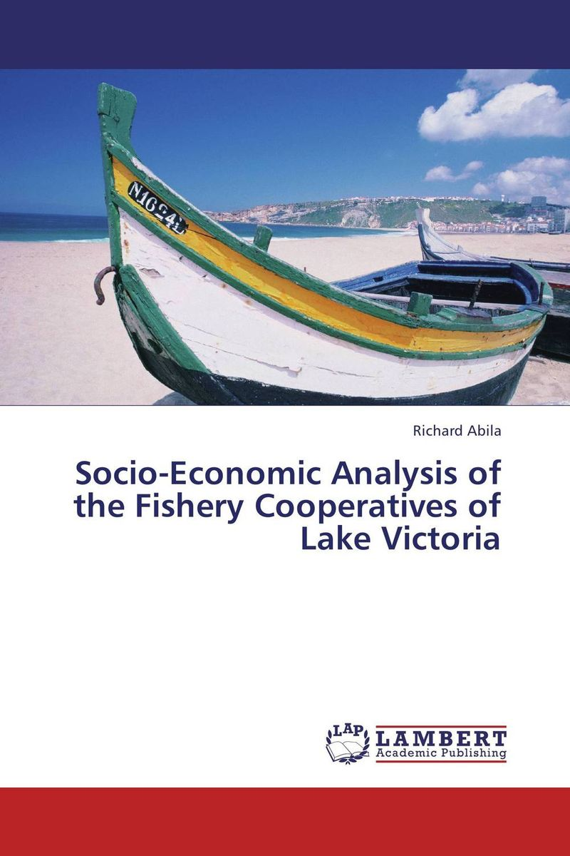 Socio-Economic Analysis of the Fishery Cooperatives of Lake Victoria the operative