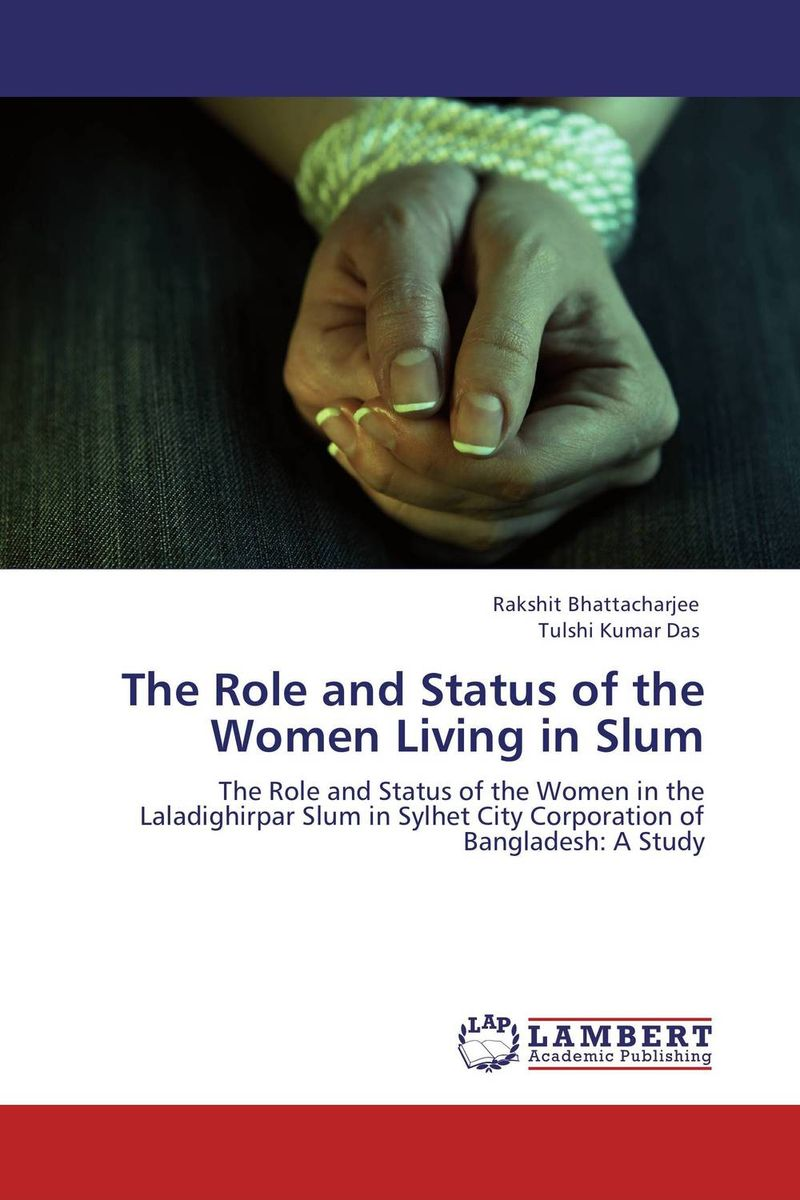 The Role and Status of the Women Living in Slum the role of evaluation as a mechanism for advancing principal practice