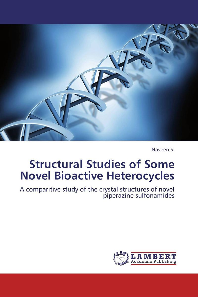 Structural Studies of Some Novel Bioactive Heterocycles the lonely polygamist – a novel