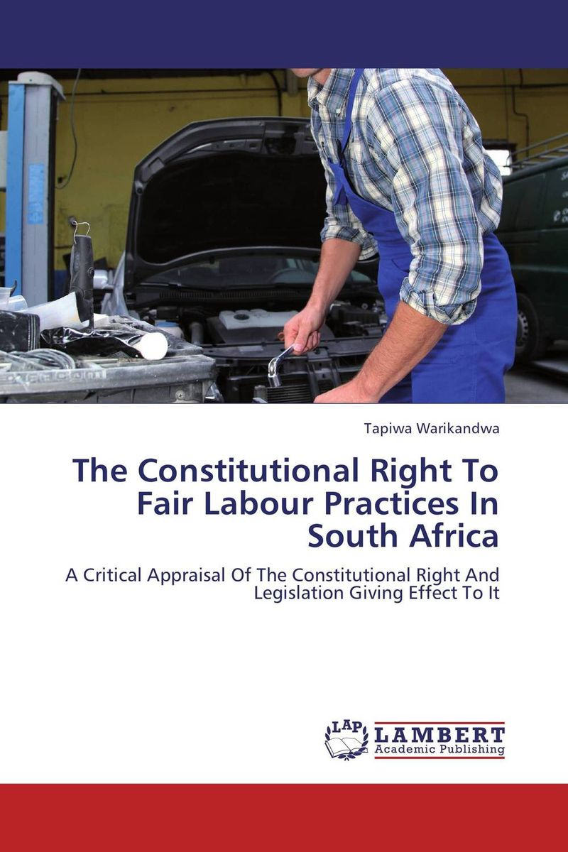 The Constitutional Right To Fair Labour Practices In South Africa the law of god an introduction to orthodox christianity на английском языке