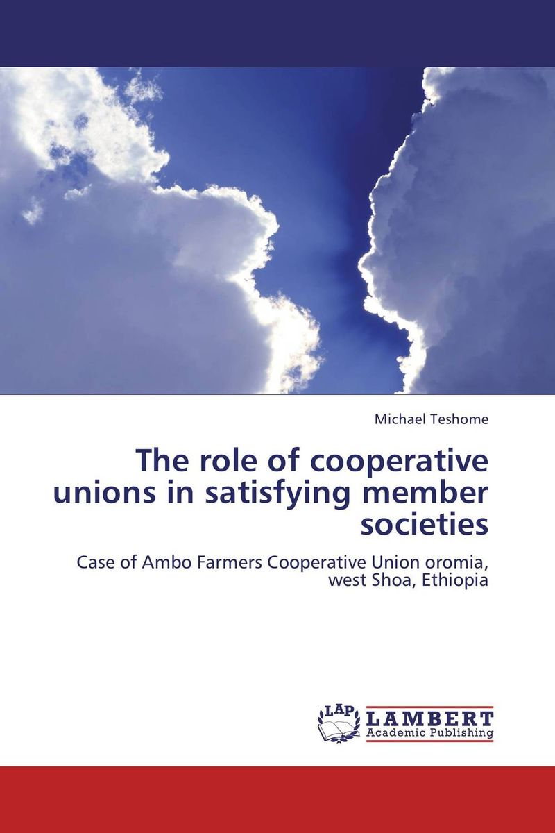 The role of cooperative unions in satisfying member societies the role of evaluation as a mechanism for advancing principal practice