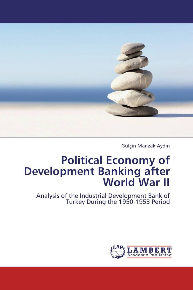Political Economy of Development Banking after World War II loet velmans long way back to the river kwai memories of world war ii