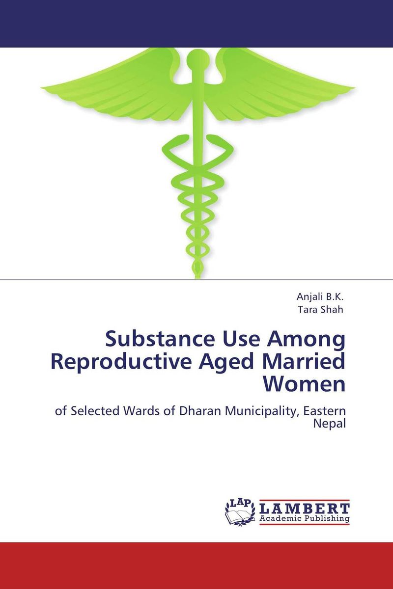 Substance Use Among Reproductive Aged Married Women priyanka u patel study of related substances