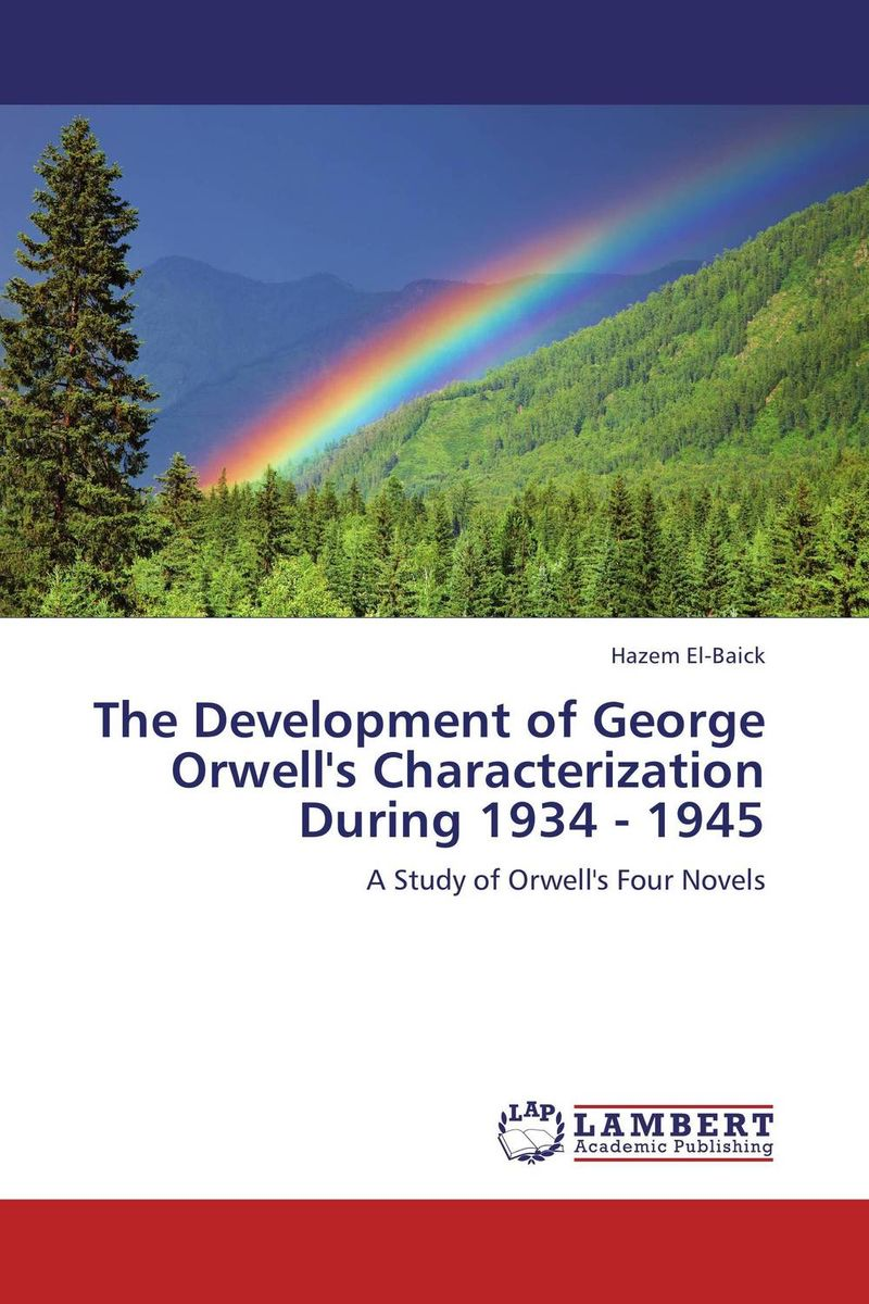 The Development of George Orwell's Characterization During 1934 - 1945 george orwell the essential комплект из 4 книг