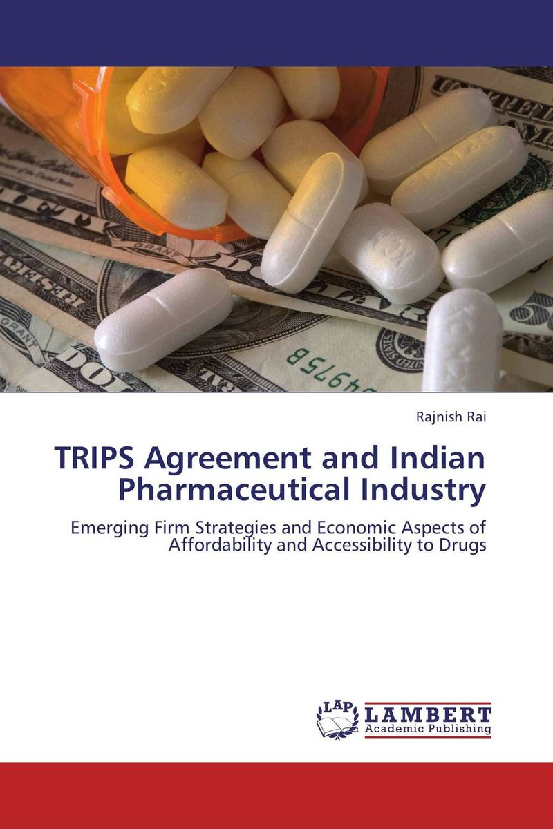 TRIPS Agreement and Indian Pharmaceutical Industry the impact on section 3 d on indian pharmaceutical industry