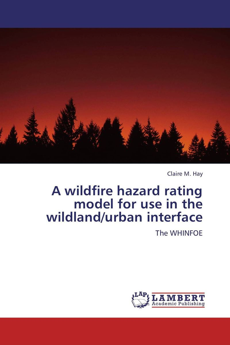 A wildfire hazard rating model for use in the wildland/urban interface a model for developing rating scale descriptors
