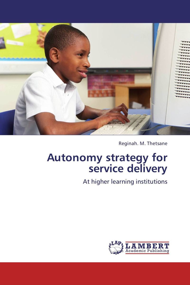 Autonomy strategy for service delivery autonomy theory and implementation