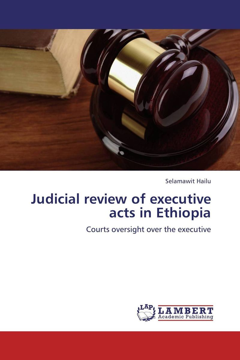 Judicial review of executive acts in Ethiopia review of genus cotugnia diamare from maharashtra