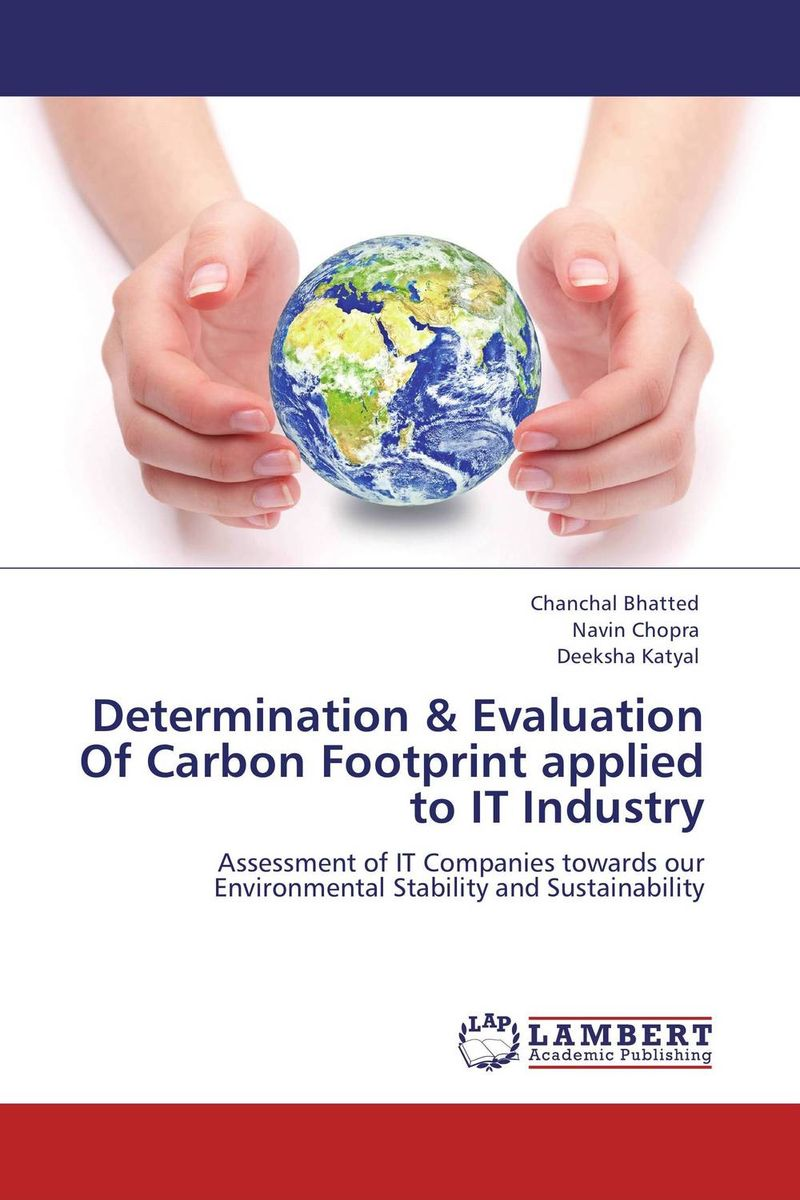 Determination & Evaluation Of Carbon Footprint applied to IT Industry the role of evaluation as a mechanism for advancing principal practice