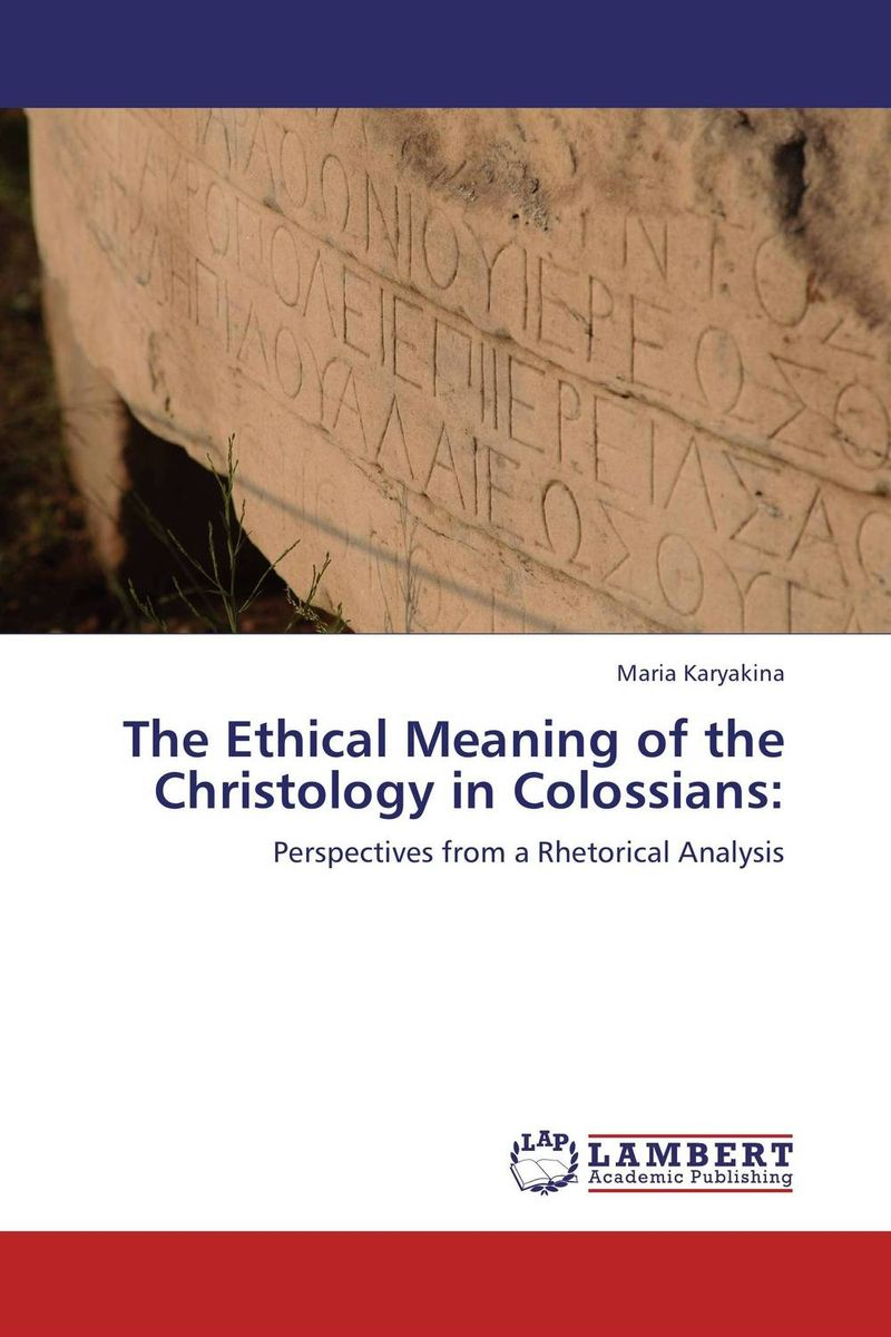 The Ethical Meaning of the Christology in Colossians: the submission