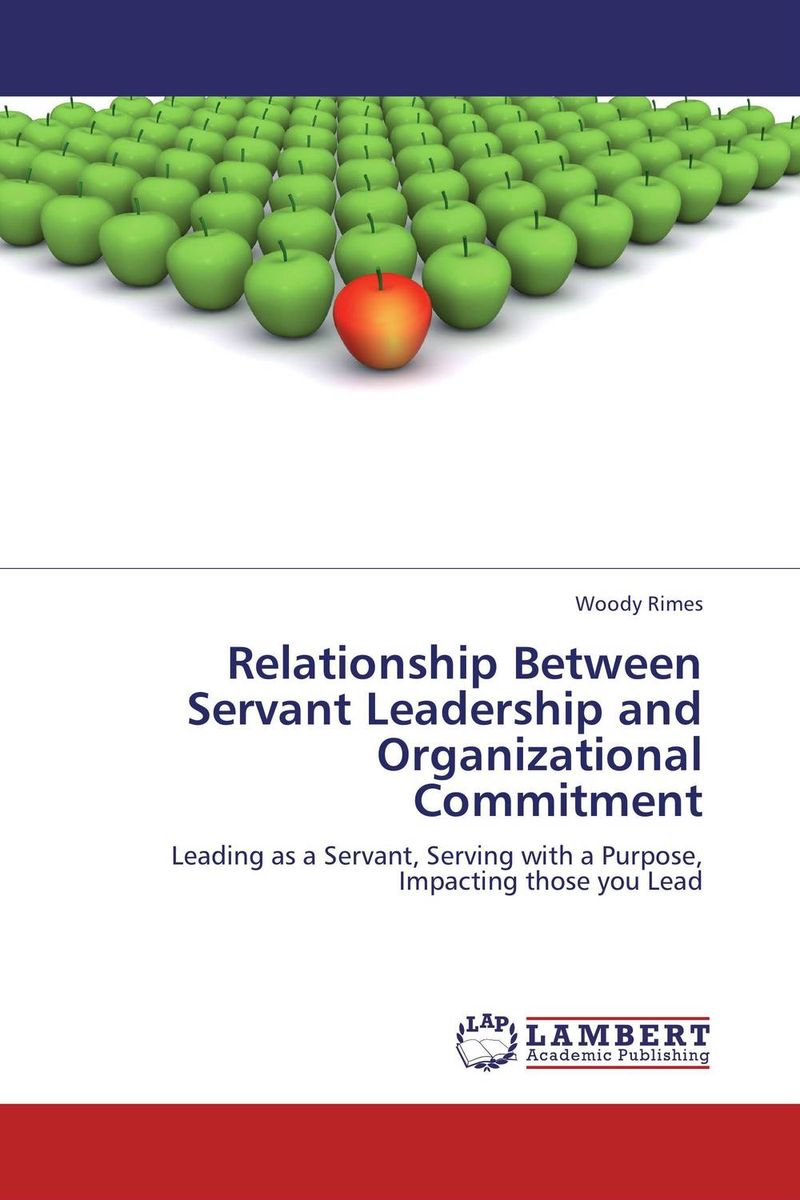 Relationship Between Servant Leadership and Organizational Commitment james m kouzes learning leadership the five fundamentals of becoming an exemplary leader