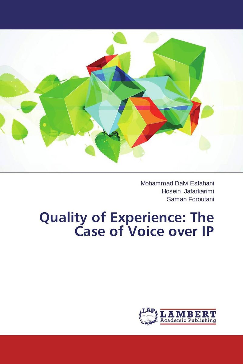Quality of Experience: The Case of Voice over IP speech quality estimation of voice over internet protocol page 2