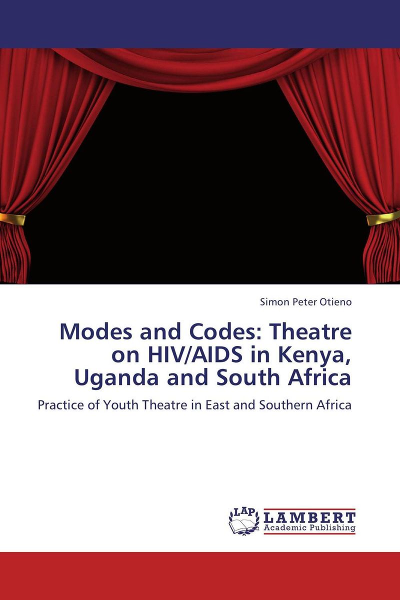 Modes and Codes: Theatre on HIV/AIDS in Kenya, Uganda and South Africa an overview on hiv aids