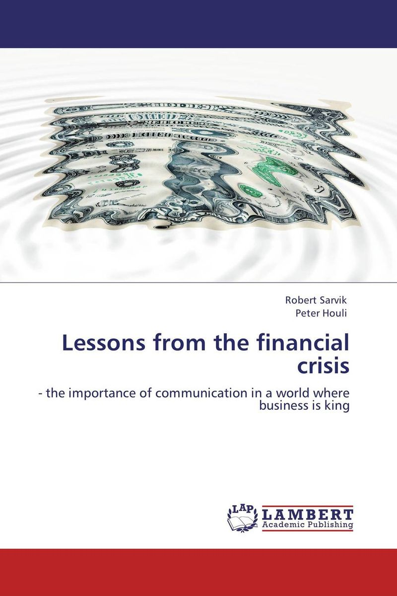 Lessons from the financial crisis teach yourself change and crisis management