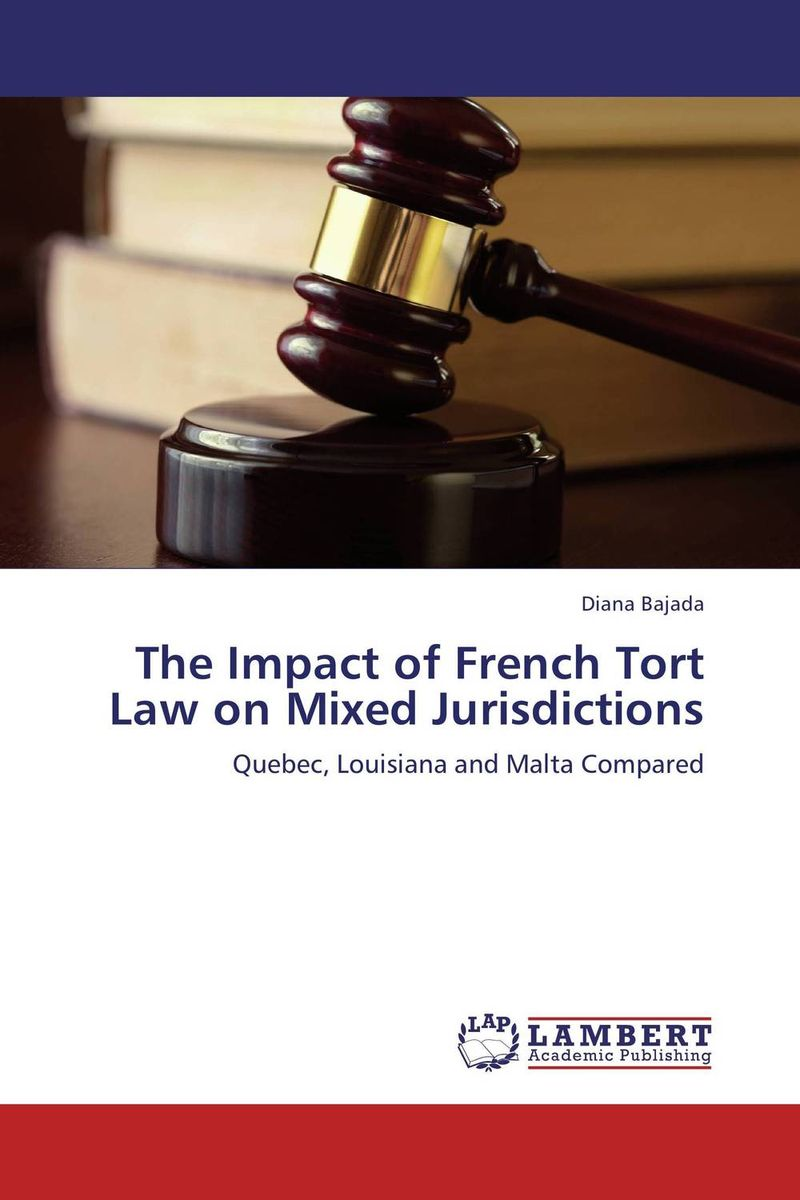 The Impact of French Tort Law on Mixed Jurisdictions rakesh kumar tiwari and rajendra prasad ojha conformation and stability of mixed dna triplex